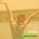Benefits of DHEA: